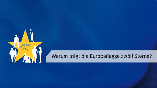 Warum trägt die Europaflagge zwölf Sterne?